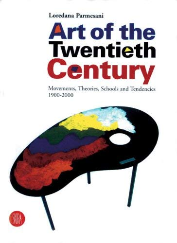 Art of the Twentieth Century: Movements, Theories, Schools, and Tendencies 1900-2000 9788881186884