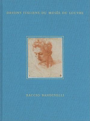 Baccio Bandinelli: Dessins Italiens Du Muse Du Louvre 9788889854631