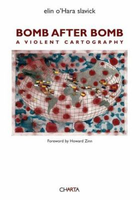 Bomb After Bomb: A Violent Cartography 9788881586332