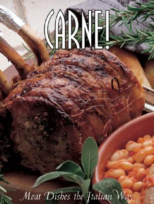 Carne!: Meat Dishes the Italian Way