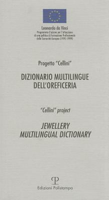 Dizionario Multilingue Dell'oreficeria / Jewellery Multilingual Dictionary 9788883043482