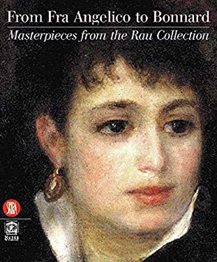 From Fra Angelico to Bonnard: Masterpieces from the Rau Collection 9788881188024
