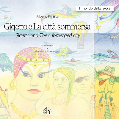 Gigetto E La Citt Sommersa Gigetto and the Submerged City 9788889618776