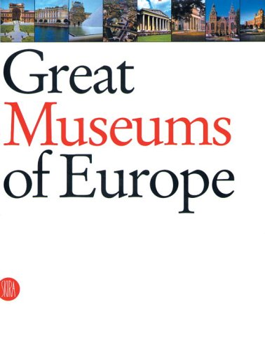 Great Museums of Europe 9788884912701