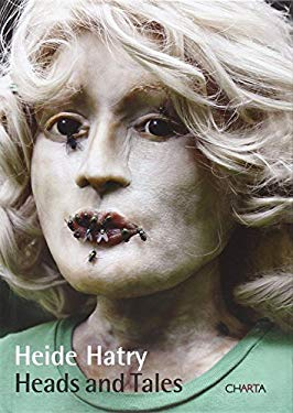Heide Hatry: Heads and Tales 9788881587063