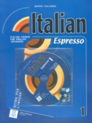 ITALIAN ESPRESSO 1 ITALIAN COURSE FOR EN: Teacher's Guide + CD-Rom 1 9788889237304