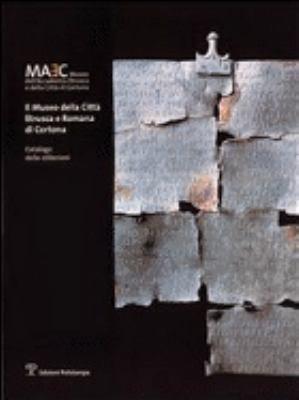 Il Museo Della Citta Etrusca E Romana Di Cortona: Catalogo Delle Collezioni 9788883049248