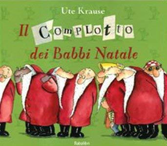 Il complotto dei Babbi Natali - Ute Krause