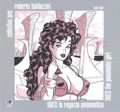 Ines la Ragazza Pneumatica/Ines The Pneumatic Girl 9788887497960
