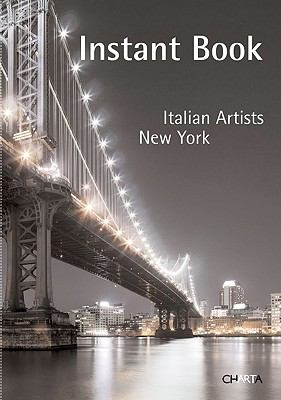 Instant Book: Italian Artists-New York 9788881587476