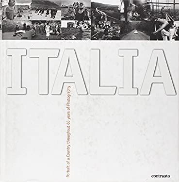 Italia: Portrait of a Country Throughout 60 Years of Photography 9788889032008