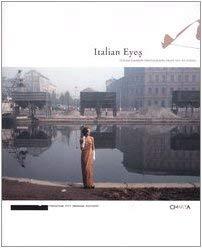 Italian Eyes: Italian Fashion Photographs from 1951 to Today 9788881585106