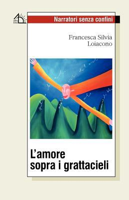 L'Amore Sopra I Grattacieli 9788889618653