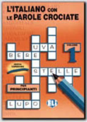 L'Italiano Con Le Parole Crociate: Vol 1 9788885148178