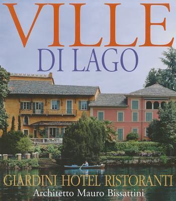 Ville Di Lago: Giardini Hotel Ristoranti 9788887653113