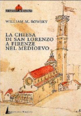 La Chiesa Di San Lorenzo a Firenze Nel Medioevo: Scorci Archivistici 9788887478044