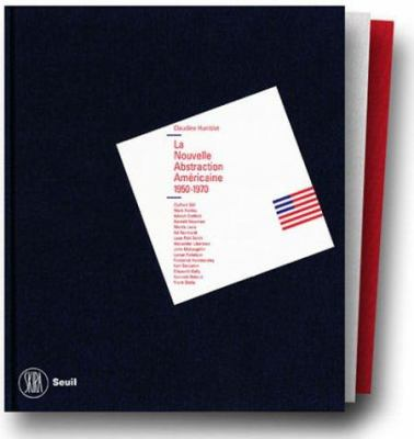 La Nouvelle Abstraction Americaine 1950-1970: The New American Abstraction 1950-1970 9788881189687