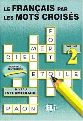 Le Francais Par Les Mots Croises: Vol 2 9788885148192