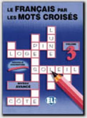 Le Francais Par Les Mots Croises: Vol 3 9788885148246