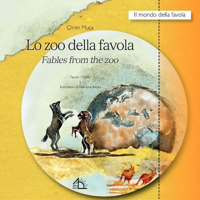 Lo Zoo Della Favola / Fables from the Zoo 9788889618684