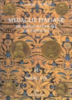 Medaglie Italiane del Museo Nazionale del Bargello: Volume II: Secolo XVII 9788883048494