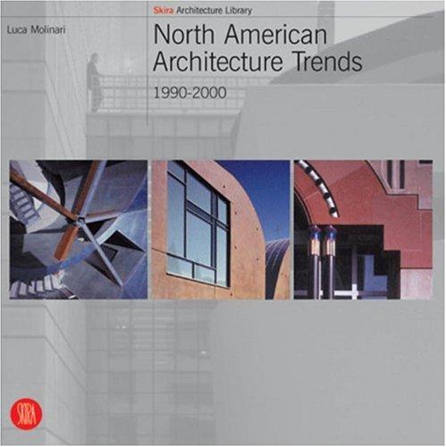 North American Architecture Trends: 1990-2000 9788881188659