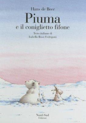 Piuma E Il Coniglietto Fifone 9788882030452