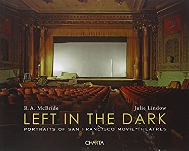 Left in the Dark: Portraits of San Francisco Movie Theatres 9788881587803