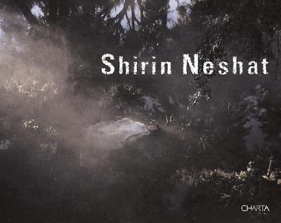 Shirin Neshat: 2002-2005 9788881585403