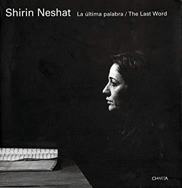 Shirin Neshat La Ultima Palabra/The Last Word 9788881585519