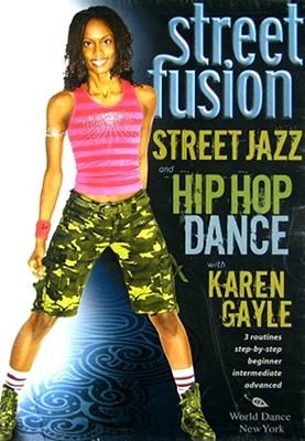 Street Fusion-Street Jazz & Hip Hop Dance W/Karen Gayle