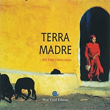 Terra Madre: 1,600 Food Communities 9788884991188