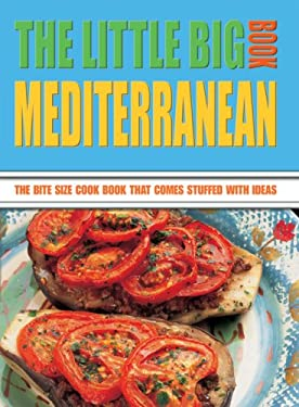 The Little Big Mediterranean Book: The Bite Size Cook Book That Comes Stuffed with Ideas 9788889272503