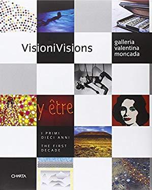 Visions: Galleria Valentina Moncada 9788881583379