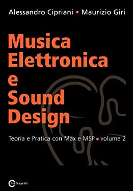 Musica Elettronica E Sound Design - Teoria E Pratica Con Max E Msp - Volume 2 9788890548420