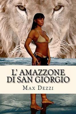 L'Amazzone Di San Giorgio 9788890672712