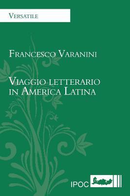 Viaggio Letterario in America Latina 9788896732182