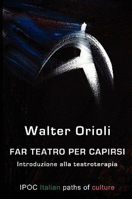 Far Teatro Per Capirsi 9788896732298