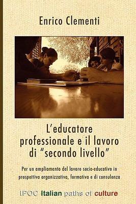 """L'Educatore Professionale E Il Lavoro Di """"Secondo Livello"""""""