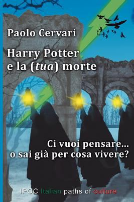 Harry Potter E La (Tua) Morte