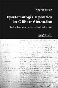 Epistemologia E Politica in Gilbert Simondon.