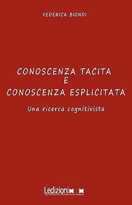 Conoscenza Tacita E Conoscenza Esplicitata Una Ricerca Cognitivista 9788895994055