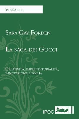 La Saga Dei Gucci