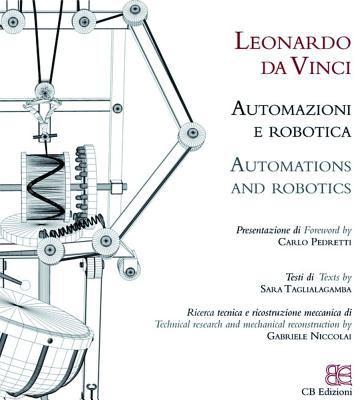 Leonardo Da Vinci: Automazioni E Robotica/Automations And Robotics 9788895686257