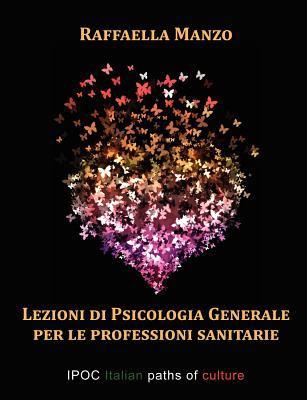 Lezioni Di Psicologia Generale Per Le Professioni Sanitarie 9788896732403