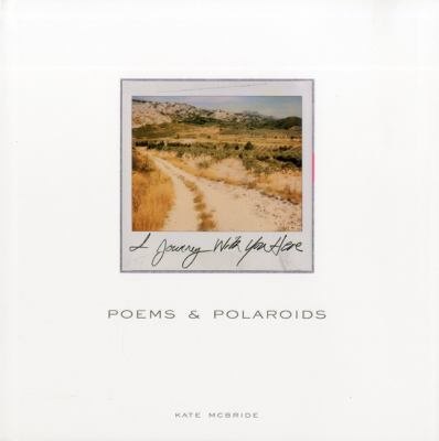 Poems and Polaroids: I Journey with You Here 9788896532133