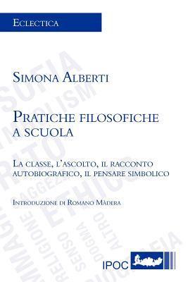Pratiche Filosofiche a Scuola 9788895145471