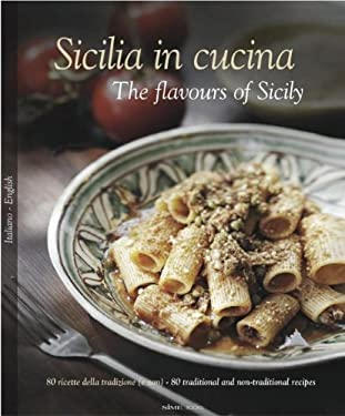 Sicilia in Cucina: The Flavours of Sicily 9788895218496