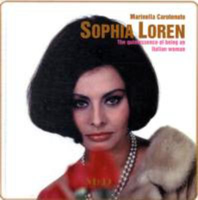 Sophia Loren: The Quintessence of Being an Italian Woman 9788896042106