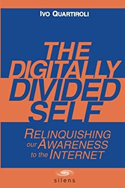 The Digitally Divided Self 9788897233008